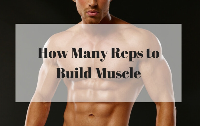 How many reps needed to build muscle?