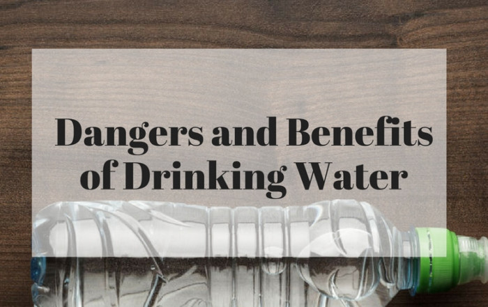 The dangers and benefits of drinking water